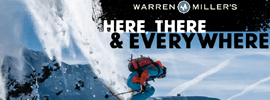 WARREN MILLER'S HERE, THERE, & EVERYWHERE