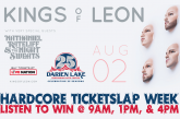 Kings Of Leon | Hardcore Ticketslap Week