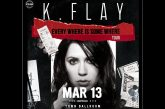 K. Flay | MAR 13th