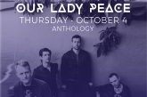 OUR LADY PEACE | OCT 4th