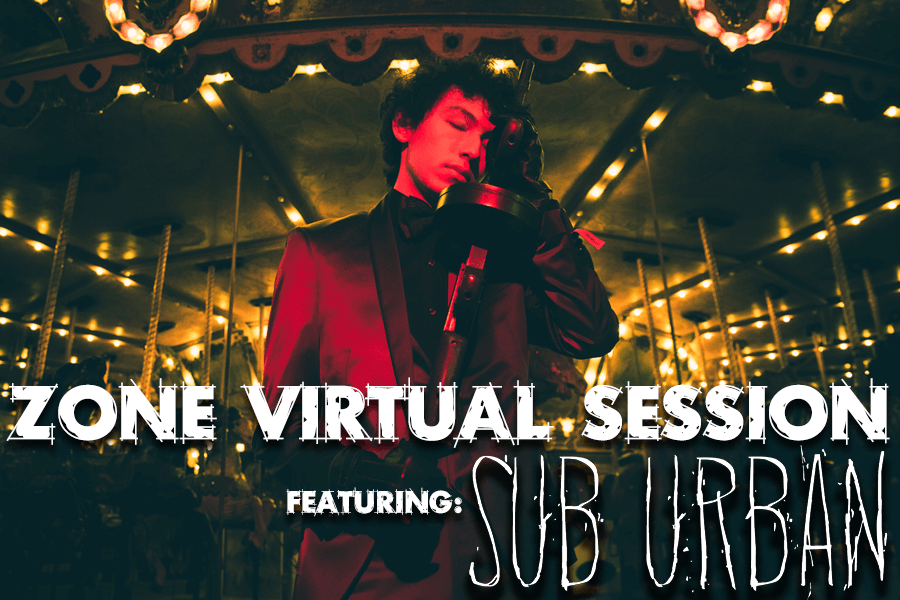 Sub Urban - Zone Virtual Session