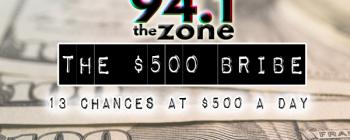 94.1 The Zone: The $500 Bribe