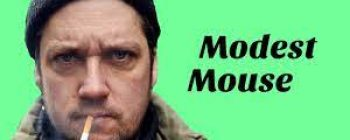 Brand New Modest Mouse!